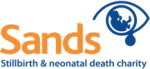 SANDS (Stillbirth and Neonatal Death Society)