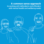 Common sense approach to working with defendants with mental health and wellbeing needs